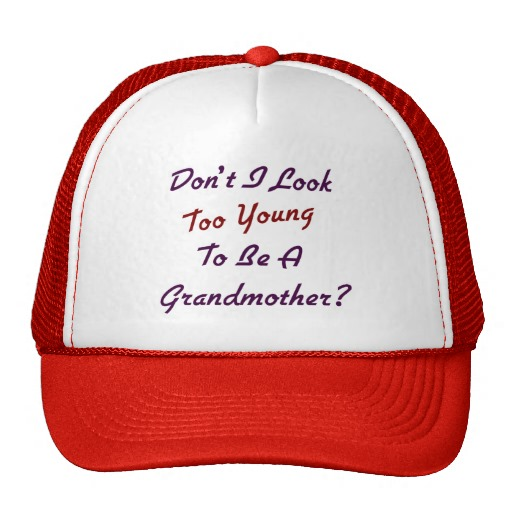 too_young_grandma_hat-rb76ff1914e0d457fb9a212d83f839a28_v9wf1_8byvr_512