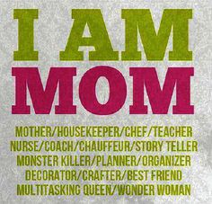 i-am-mother-housekeeper-chef-teacher-nurse-coach-multitasking-queen-wonder-woman-mother-quote