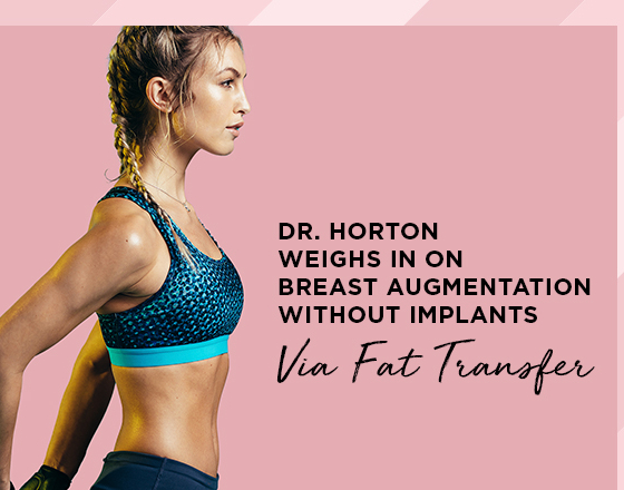Dr Horton On Breast Augmentation With Fat Transfer